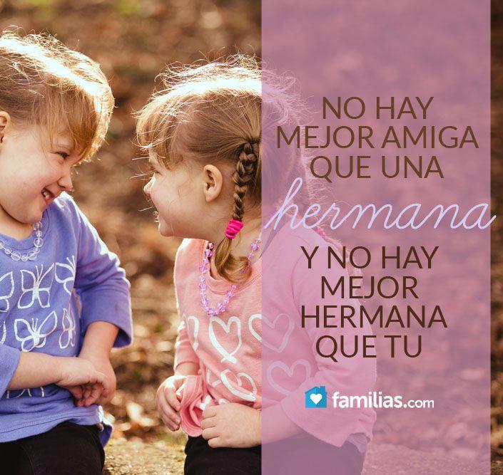 No hay mejor amiga que una hermana