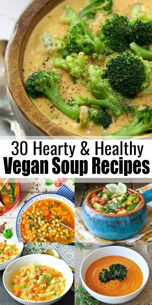 30 Hearty And Comforting Vegan Soup Recipes Vegan Soup Recipes Vegan Soup Vegan Dinner Recipes