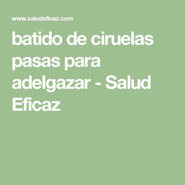 batido de ciruelas pasas para #adelgazar - Salud Eficaz