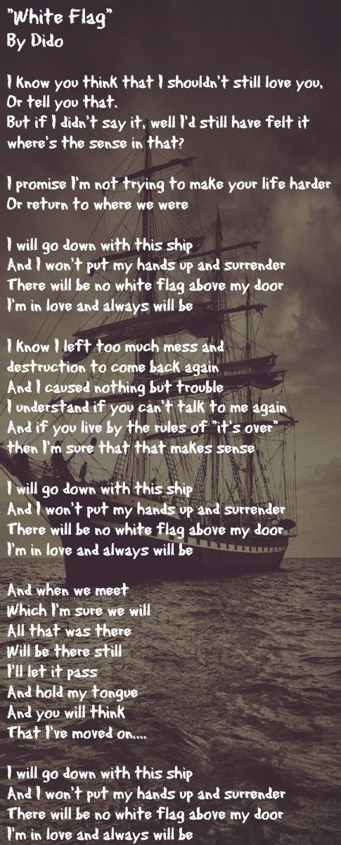 """""""White flag"""" by Dido! A song that I've always loved.. Beautiful piece, powerful story.."""