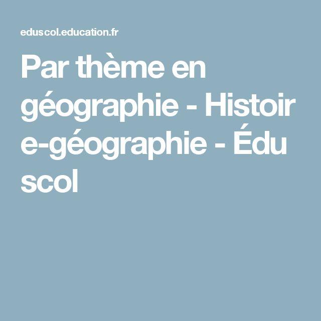Par thème en géographie-Histoire-géographie-Éduscol