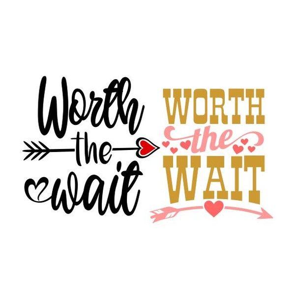 """Cuttable Designs SVG on Instagram: """"Worth the Wait SVG"""