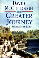 (Honorable Mention) The Greater Journey: Americans in Paris, by David McCullough
