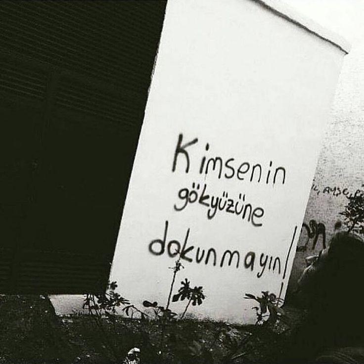 Kimsenin gökyüzüne dokunmayın.