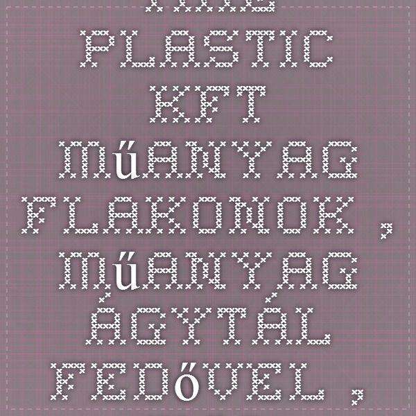 TIRE-PLASTIC Kft. - Műanyag flakonok , Műanyag ágytál fedővel , Műanyag hengeres tesztcső , Műanyag dugó , Műanyag hintőporos flakon , Műanyag mérőhenger , Műanyag mérőpohár füllel , Műanyag összekötő, Y , Műanyag széklettartály kanállal , Műanyag flakon gyártás , Műanyag porflakon, csavaros tetővel