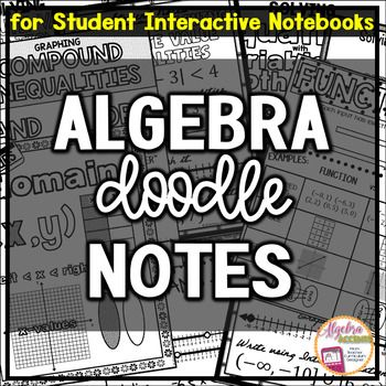 Algebra Doodle Notes for Student Interactive Notebooks can be used in a variety of ways: -complement your guided instruction-give to students who are absent and missed the lesson-complement a unit review-provide as an accommodation for students with IEPs-provide as an accommodation for ESL/ELL studentsIn my classroom, I provide these notes for students at the beginning of our lessons and students annotate during the lesson.