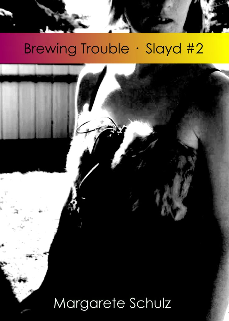 Brewing Trouble (Slayd, #2) - Margarete Schulz