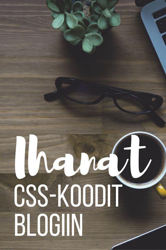 blogi, bloggaaminen, blogiohjeet, blogi CSS, blogi koodaus, Kivempi blogi