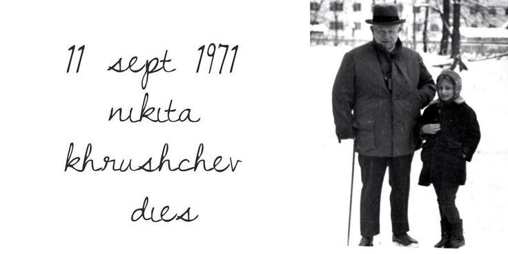 11 September 1971. Nikita Khrushchev dies