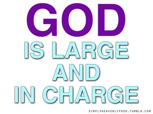 Image result for god is in charge quotes