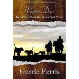 Laura Kate Plantation Series Book Three: Wagon Dogs (Kindle Edition)By Gerrie Ferris