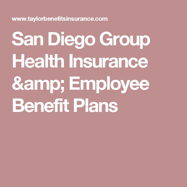 San Diego Group Health Insurance & Employee Benefit Plans