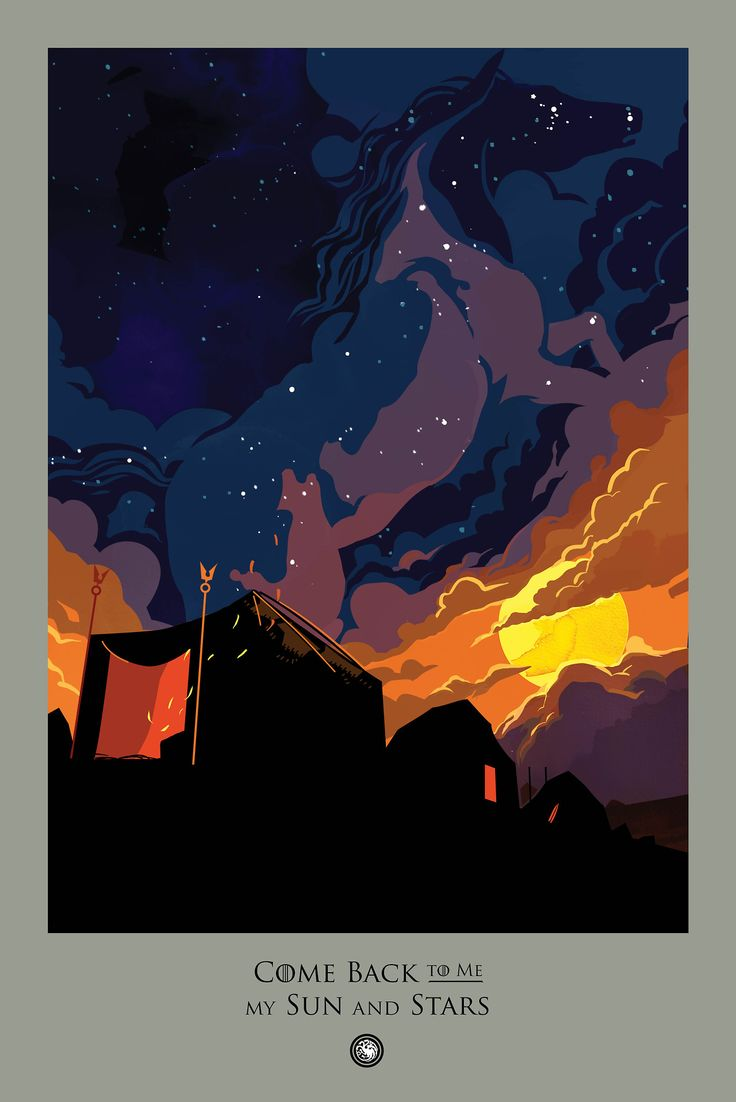 Come back to me my sun and stars ~ Game of Thrones Beautiful Death posters (a countdown to season 4)