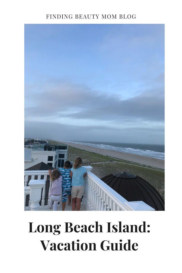 Jersey Shore Travel Guide Long Beach Island Finding Beauty Mom Vacation Guide Long Beach Island Island Vacation