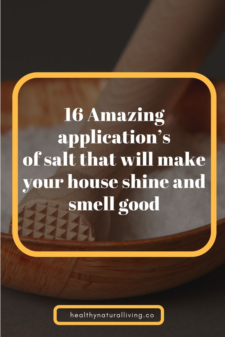 16 Amazing application's of common salt that will make your house always shine and smell good (The number # 10 You Surely Don't Know)