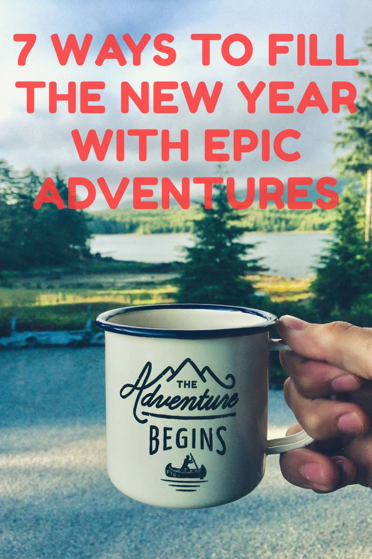 Inspiration for your New Year's Resolutions that will make 2017 a year of epic adventures.