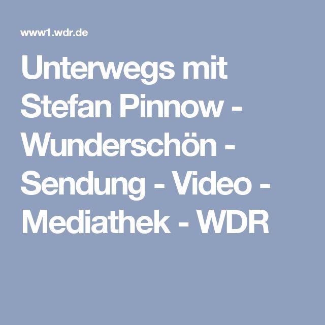 Unterwegs mit Stefan Pinnow - Wunderschön - Sendung - Video - Mediathek - WDR