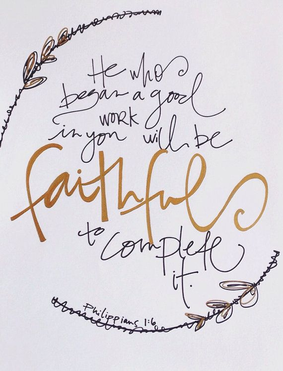 • He will complete what He started •