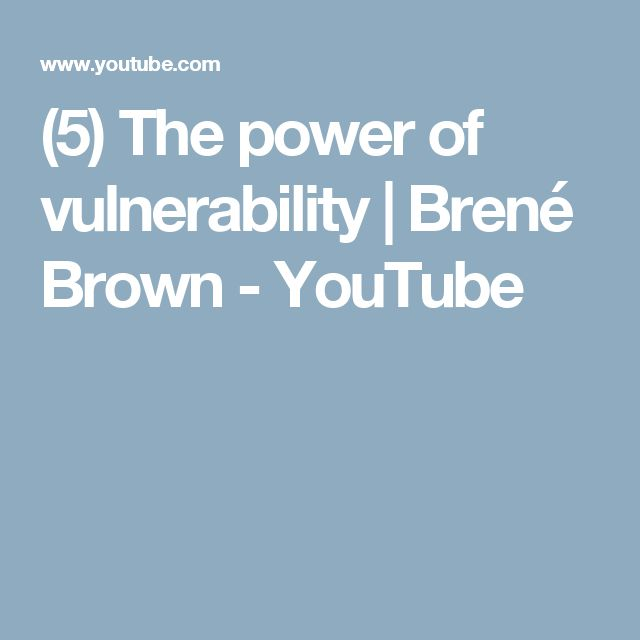 (5) The power of vulnerability | Brené Brown - YouTube