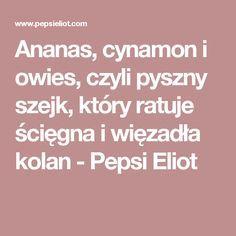 Ananas, cynamon i owies, czyli pyszny szejk, który ratuje ścięgna i więzadła kolan - Pepsi Eliot