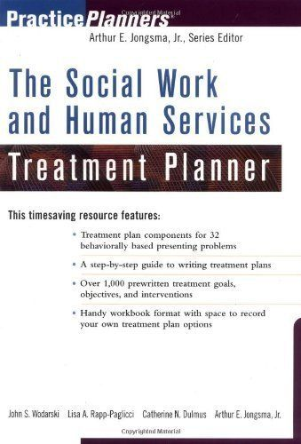 The Social Work and Human Services Treatment Planner (PracticePlanners) by John S. Wodarski, http://www.amazon.com/dp/B000WE446K/ref=cm_sw_r_pi_dp_GkpWsb0DG0WVB