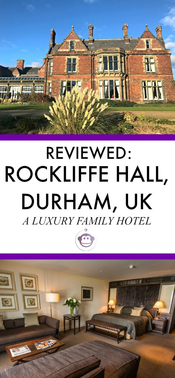 Rockliffe Hall In Durham Combines A Luxury Stay With Family Friendly Amenities Familytravel