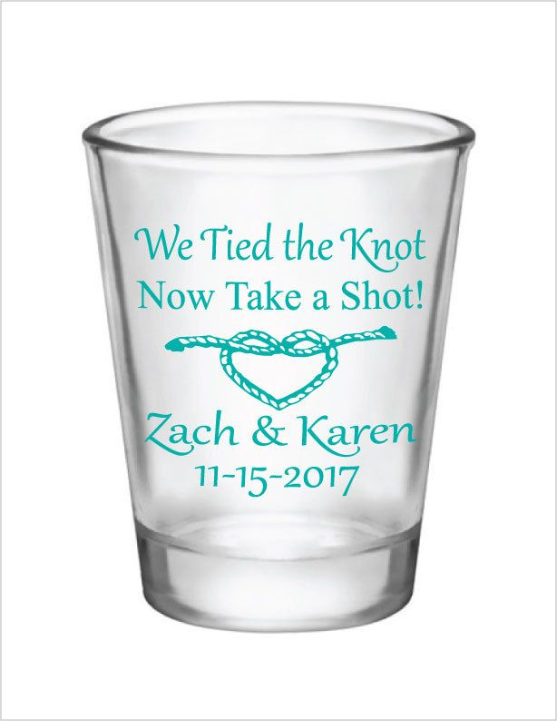 Wedding Favors Shot Glasses 1.5oz Glass Shot Glasses We tied the knot Now take a shot Heart Rope Custom Personalized Wedding Favor by Factory21 on Etsy