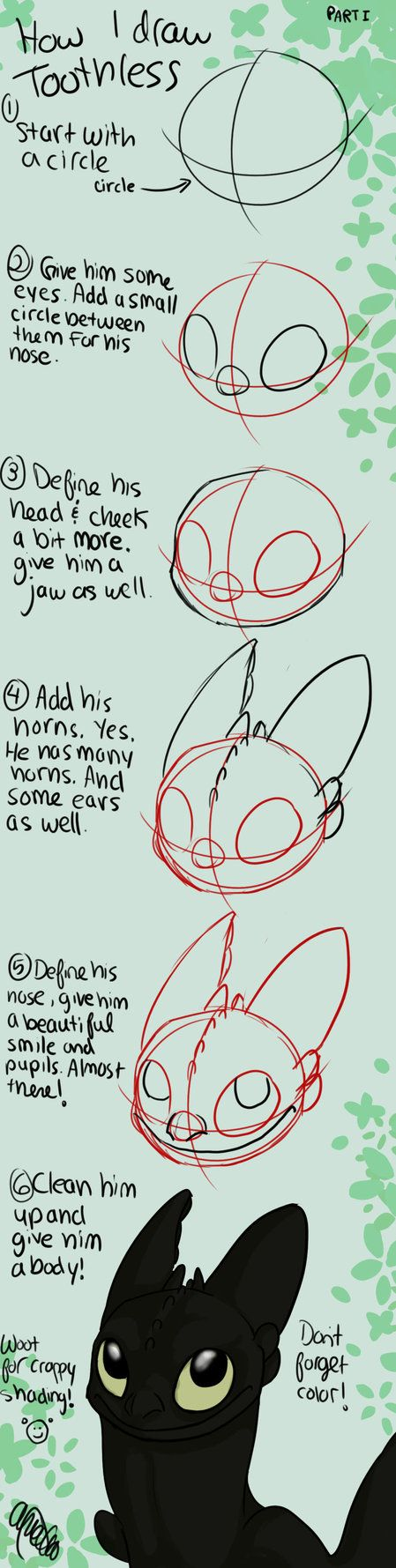 Toldya I had Toothless on my mind. ^^Just a really quick tutorial on how I draw Toothless. I'm no expert on how to draw him, but this is how I do it, so not nit picking please. It was just a quick ...