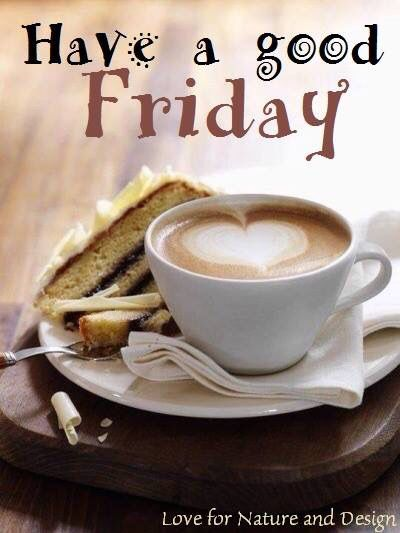 Good Morning Coffee Friday : Best images about good morning friday on pinterest