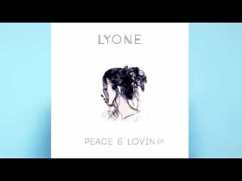 LYONE - Peace & Lovin - YouTube