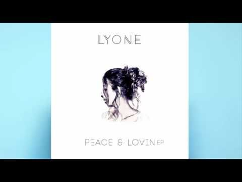 LYONE - Peace & Lovin - YouTube