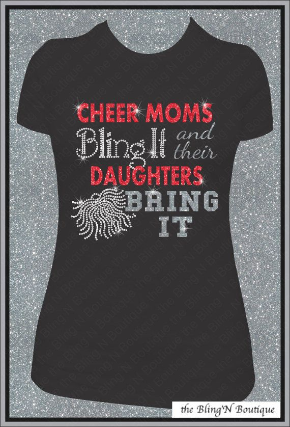 Cheer Moms Bling and Their Daughters Bring It Rhinestone Shirt, Cheer Mom Shirts, Bling Spirit Mom Shirts on Etsy, $26.99