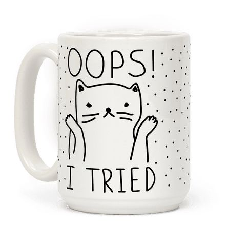 Show off your independence and carefree attitude with this sassy, cat lover's, careless feline inspired mug! Don't worry about making mistakes, just channel your inner cat and let the world know that you tried your best! The perfect cat lover coffee mug for at home or the office. Free Shipping on U.S. orders over $50.00.