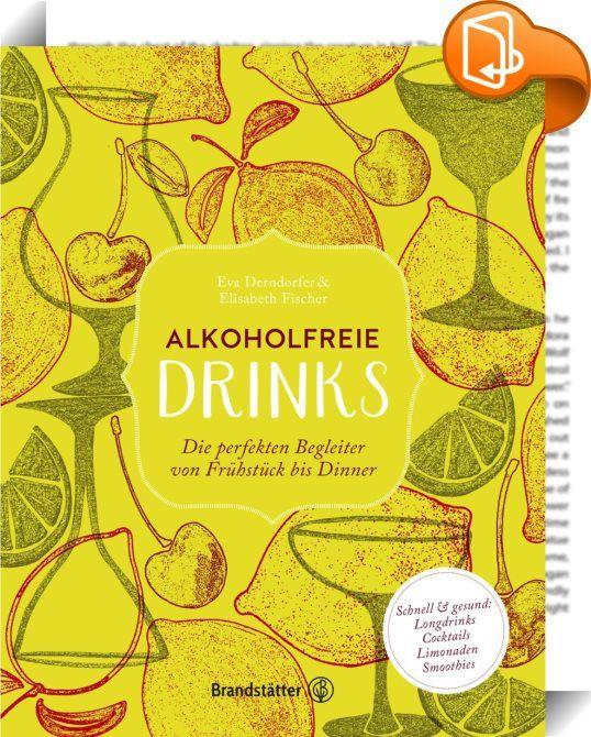 Alkoholfreie Drinks    :  Zu einem guten Essen gehören gute Drinks. Und diese müssen nicht immer mit Promille sein. Wer zum Essen keinen oder wenig Alkohol trinken möchte, hat oft nur den halben Genuss: Das Angebot kreist meist rund um Wasser, Fruchtsaft, süße Limonaden und alkoholfreies Bier.  Dabei ist es so einfach, seine Gäste zu überraschen! Prickelnde, belebende und geschmackvolle Drinks ohne Alkohol sind eine gesunde und genussvolle Alternative.  Vom perfekten Drink zum Dinner -...