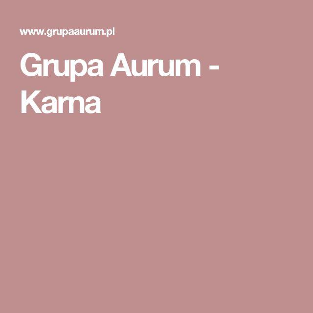 Grupa Aurum - Karna