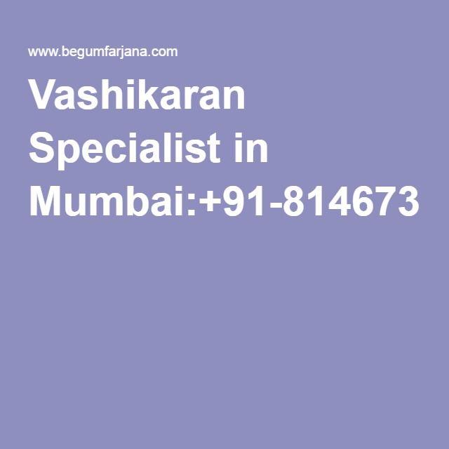 Vashikaran Specialist in Mumbai:+91-8146738604