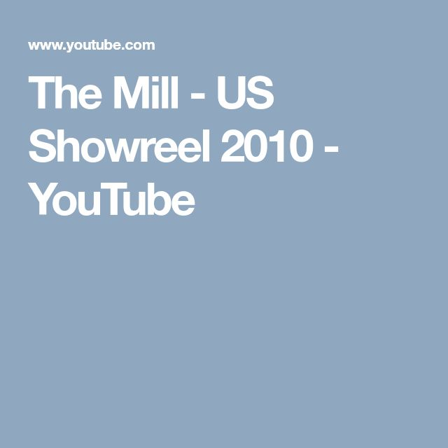 The Mill - US Showreel 2010 - YouTube