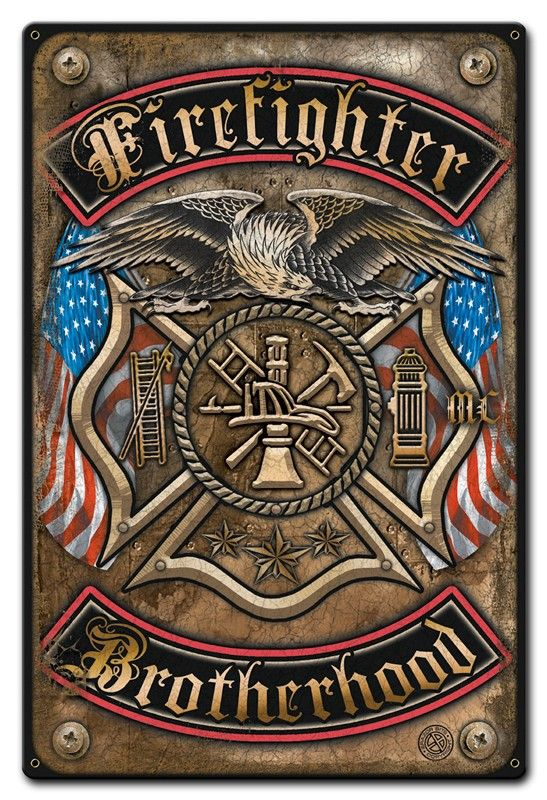 Firefighter Brotherhood Metal Sign 12 x 18 Inches