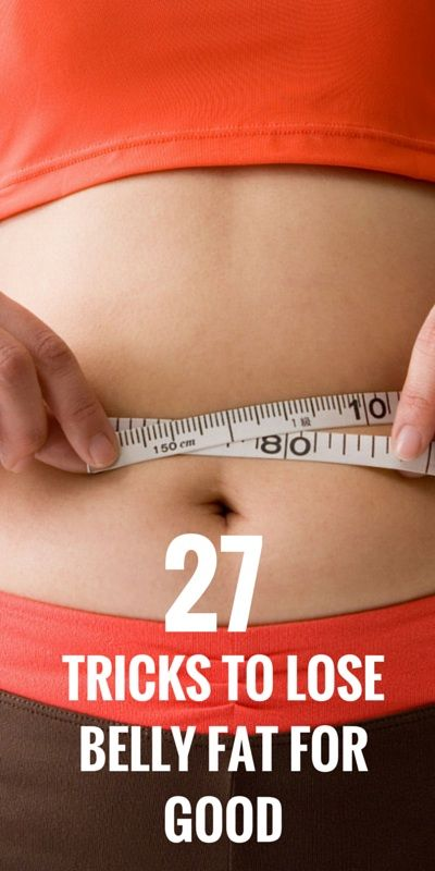27 Simple Tricks To Lose Belly Fat For Good