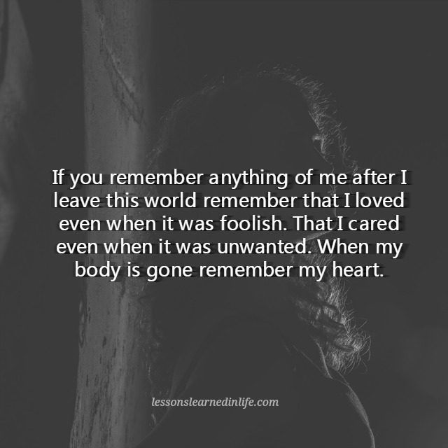 When I\'m gone...remember my heart | Foolish love quotes ...