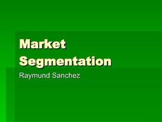 Introduction to Market Segmentation by Raymund Sanchez, via Slideshare. Slides for free to download.
