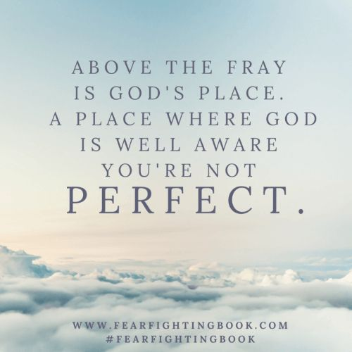 Fear Fighting: Stomping Out the Image of Perfect | Raising An Arrow