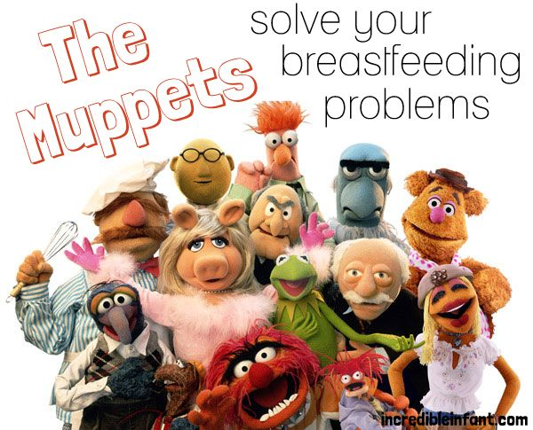 The Muppets Solve your Breastfeeding Problems - Using personality clues to tweak your technique. Which Muppet is your baby?