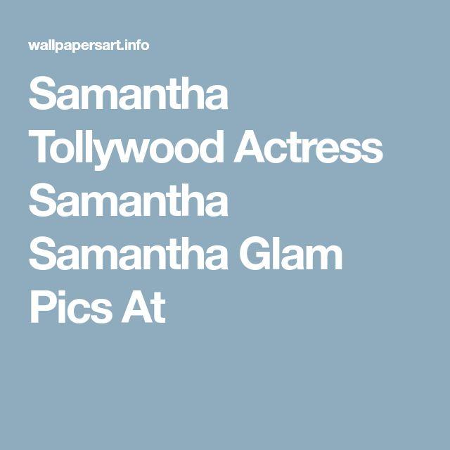 Samantha Tollywood Actress Samantha Samantha Glam Pics At