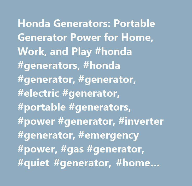 Honda Generators: Portable Generator Power for Home, Work, and Play #honda #generators, #honda #generator, #generator, #electric #generator, #portable #generators, #power #generator, #inverter #generator, #emergency #power, #gas #generator, #quiet #generator, #home #generator, #electric #power…