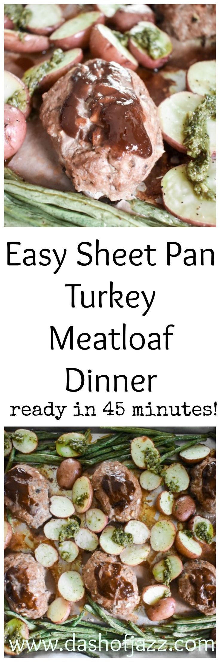 Easy Sheet Pan Turkey Meatloaf Dinner is a one pan meal with mini meat loaves, pesto potatoes, and tender green beans made in under 45 minutes! Dash of Jazz