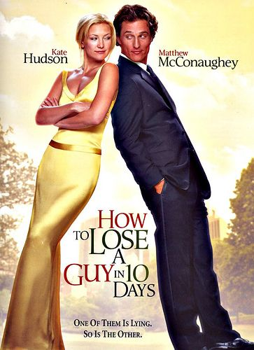 """How to Lose A Guy in 10 days?"" (2003) -- Kate Hudson, Matthew Mcconaughey -- Benjamin Barry is an advertising executive and ladies' man who, to win a big campaign, bets that he can make a woman fall in love with him in 10 days. Andie Anderson covers the ""How To"" beat for ""Composure"" magazine and is assigned to write an article on ""How to Lose a Guy in 10 days."" They meet in a bar shortly after the bet is made."