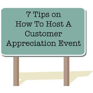 How to Host a Customer Appreciation Event: Additonal Tips