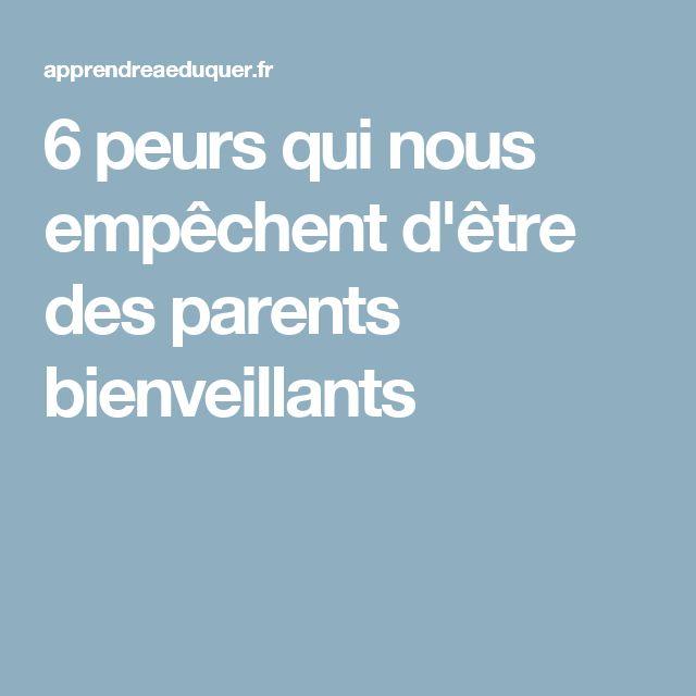 6 peurs qui nous empêchent d'être des parents bienveillants