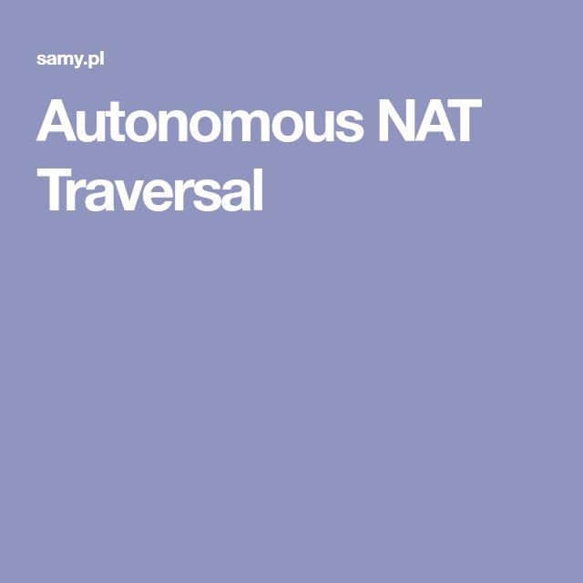 Autonomous NAT Traversal